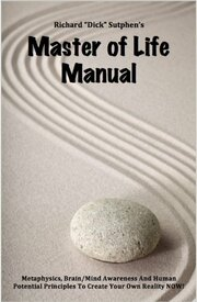Master of Life Manual by Dick Sutphen