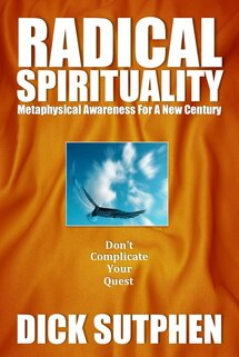 Radical Spirituality by Dick Sutphen