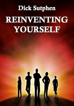 Reinventing Yourself by Dick Sutphen